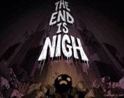 The End is Nigh – Data di Rilascio Annunciata