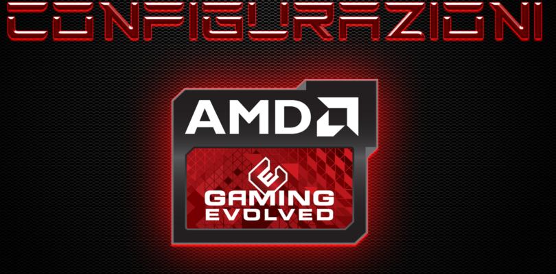 CONFIGURAZIONI PC MARZO 2018 (SERIE AMD) – FASCIA BASSA, MEDIA E ALTA