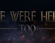 [RECENSIONE] We Were Here Too