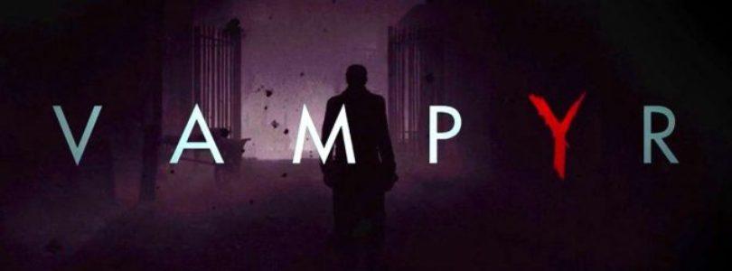 Vampyr ottiene un nuovo trailer un mese prima del lancio