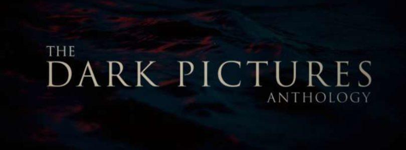 [News] Dark Pictures – Annunciato al Gamescon 2018