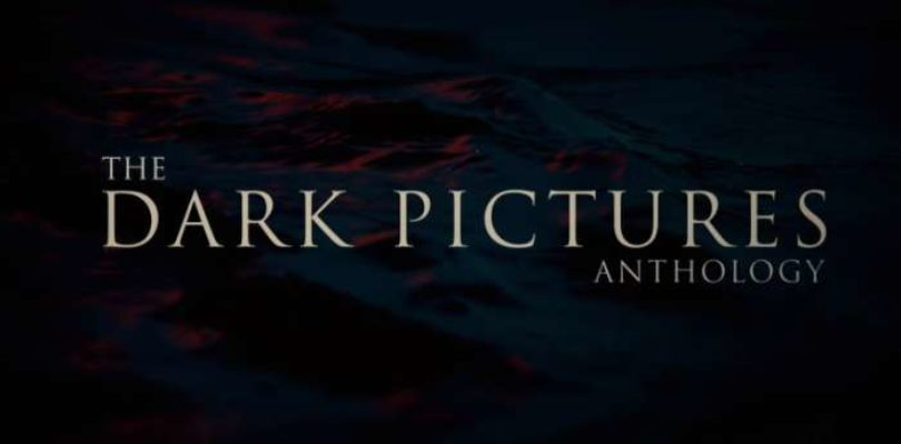 [News] Dark Pictures – Annunciato al Gamescon 2018