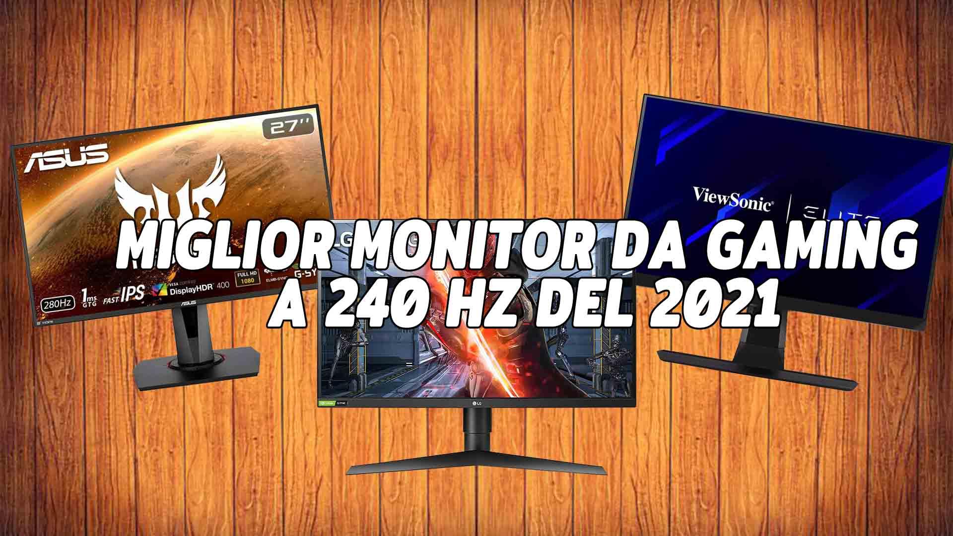 Miglior monitor da gaming a 240 Hz del 2021: