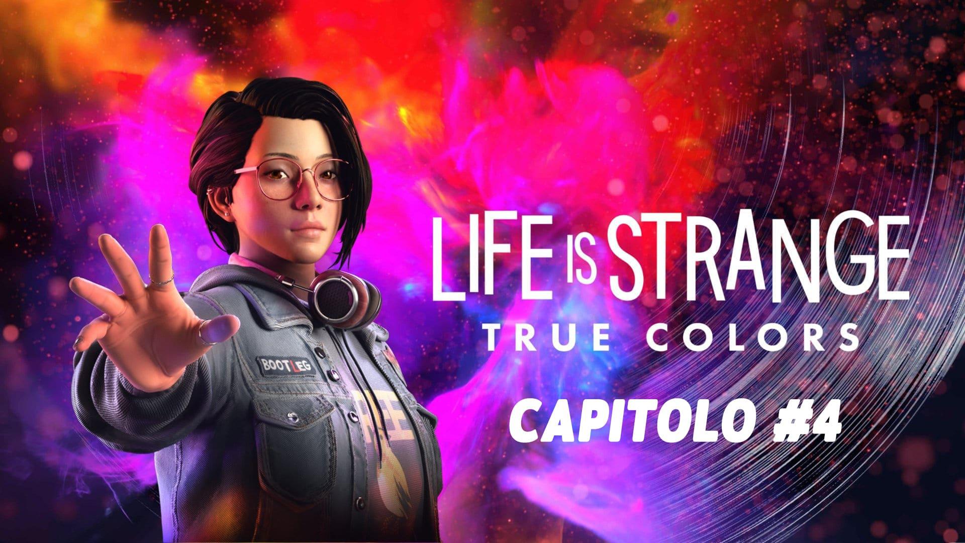 Capitolo 4 life is strange true colors